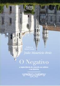 O Negativo - João Maurício Brás