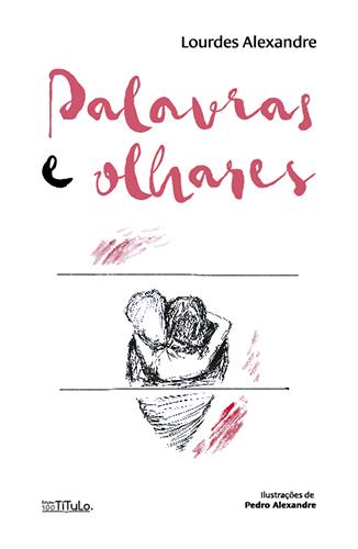 Palavras e Olhares - Lourdes Alexandre
