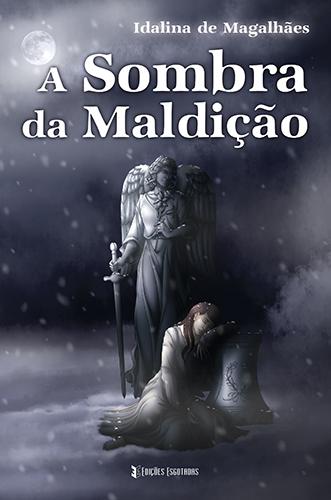 A Sombra da Maldição - Idalina de Magalhães