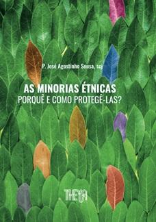 As Minorias Étnicas. Porquê e como Protegê-las? - P. José Agostinho Sousa