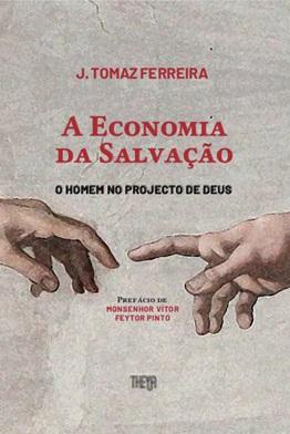A Economia da Salvação - J. Tomaz Ferreira